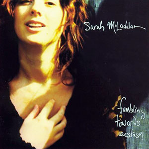 Sarah_McLachlan_-_Fumbling_Towards_Ecstasy